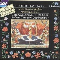 The Cardinall's Musick, Andrew Carwood, David Skinner – Fayrfax: Missa O quam glorifica; Ave Dei patris filia
