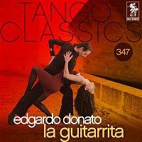 Edgardo Donato – Tango Classics 347: La Guitarrita (Historical Recordings)