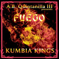 A.B. Quintanilla III, Kumbia All Starz – Fuego