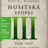 Jan Hyhlík – Husitská epopej III. - Za časů císaře Zikmunda (1425-1437) (MP3-CD)