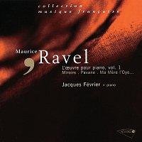 Jacques Février, Gabriel Tacchino – Ravel - L'oeuvre pour piano, Vol. 1