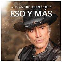 Alejandro Fernández – Eso Y Más