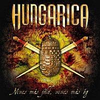 Hungarica – Nincs Más Fold, Nincs Más Ég