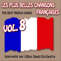 Gilles David Orchestra – Die besten franzosischen Songs Vol. 8 - The Best French Songs Vol. 8