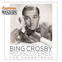 Bing Crosby – Bing Crosby Rediscovered: The Soundtrack [American Masters]