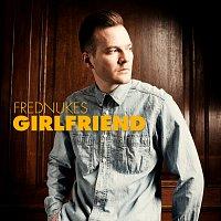 FredNukes – Girlfriend