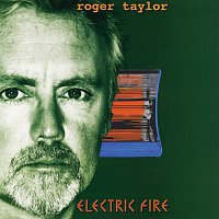 Roger Taylor – Electric Fire
