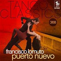 Francisco Lomuto, Fernando Diaz – Tango Classics 368: Puerto Nuevo (Historical Recordings)