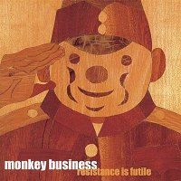 Monkey Business – Resistance Is Futile
