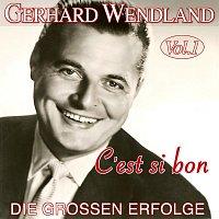 Gerhard Wendland – C'est si bon - Die groszen Erfolge Vol. 1