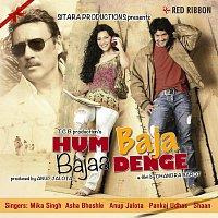 Mika Singh, Asha Bhosle, Shaan, Anup Jalota, Pankaj Udhas – Hum Baja Bajaa Denge