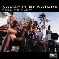 Naughty By Nature – Feel Me Flow/Hang Out and Hustle