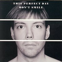 This Perfect Day – Don´t Smile