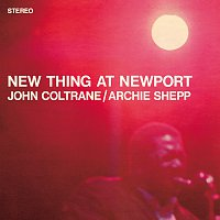 John Coltrane, Archie Shepp – New Thing At Newport