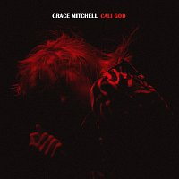 Grace Mitchell – Cali God