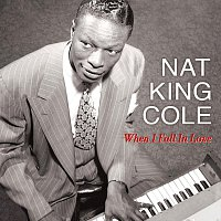 Nat King Cole – When I Fall In Love - 50 Great Love Songs