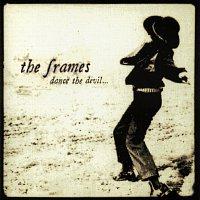The Frames – Dance The Devil