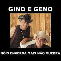 Gino & Geno – Nóis Enverga Mais Nao Quebra