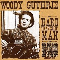 Woody Guthrie – Hard Travelin' Man