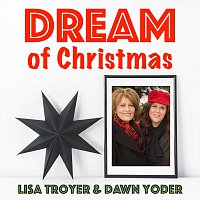 Lisa Troyer & Dawn Yoder – Dream Of Christmas