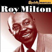 Roy Milton – Specialty Profiles: Roy Milton