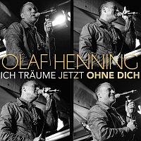 Olaf Henning – Ich traume jetzt ohne dich