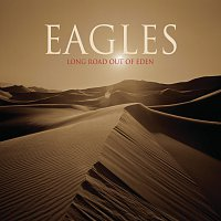 Eagles – Long Road Out Of Eden