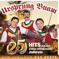 Ursprung Buam – 25 Hits aus den ersten erfolgreichen Jahren - Zum Jubiläum das Beste