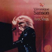 Véronique Sanson – Avec vous, Véronique Sanson chante Michel Berger (Live) [Remastérisé en 2008]