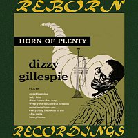 Dizzy Gillespie – Horn of Plenty (Expanded, HD Remastered)