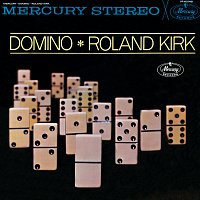 Roland Kirk – Domino [Expanded Edition]