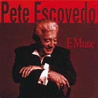 Pete Escovedo – E Music