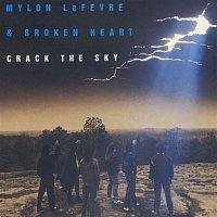 Mylon Lefevre, Broken Heart – Crack The Sky