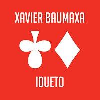 Xavier Baumaxa – Idueto