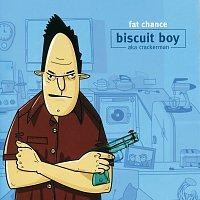 Biscuit Boy AKA Crackerman – Fat Chance