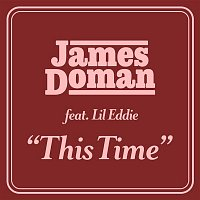 James Doman – This Time (feat. Lil Eddie)