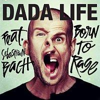 Dada Life, Sebastian Bach – Born To Rage