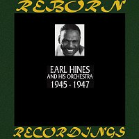 Earl Hines And His Orchestra – 1945-1947 (HD Remastered)