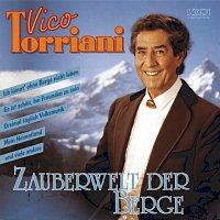 Vico Torriani – Zauberwelt der Berge
