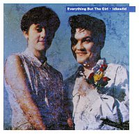 Everything But The Girl – Idlewild (Deluxe Edition)