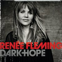 Renee Fleming – Dark Hope [Digital  Album]