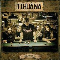 Tihuana – Um Dia De Cada Vez