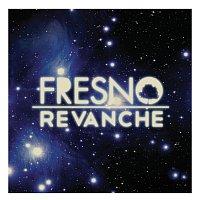Fresno – Revanche