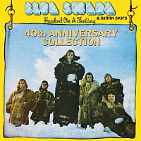 Blue Swede, Bjorn Skifs – Hooked On A Feeling - 40th Anniversary Collection