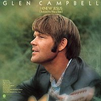 Glen Campbell – I Knew Jesus (Before He Was A Star)