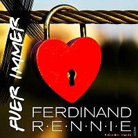 Ferdinand Rennie – Für Immer