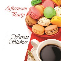 Wayne Shorter – Afternoon Party