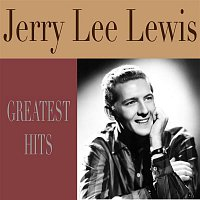 Jerry Lee Lewis – Greatest Hits
