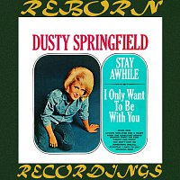 Dusty Springfield – Stay Awhile-I Only Want to Be with You (HD Remastered)