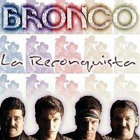 Bronco – La Reconquista